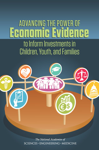 National Academies Releases Consensus Report on the Use of Economic Evidence for Investing in Childr