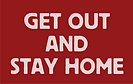 Get Out and stay Home_160419.png