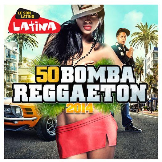 Radio Latina & Wagram present 50 Bomba Reggaeton 2014 - Included Cuban M.O.B Fly