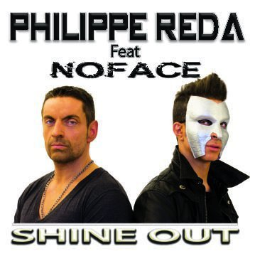 PHILIPPE REDA Feat NOFACE Shine out