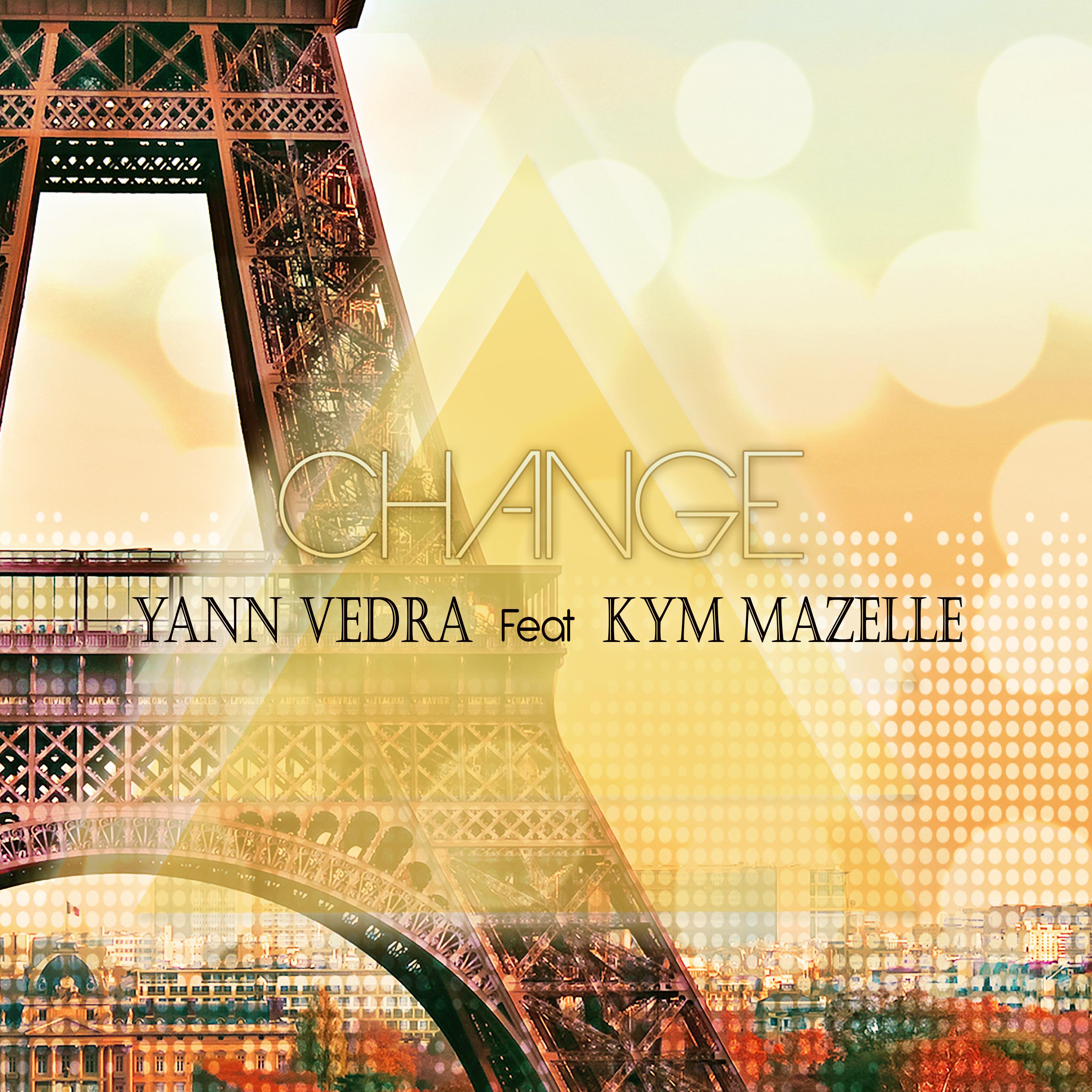 """YANN VEDRA Feat KYM MAZELLE """"Change"""""""