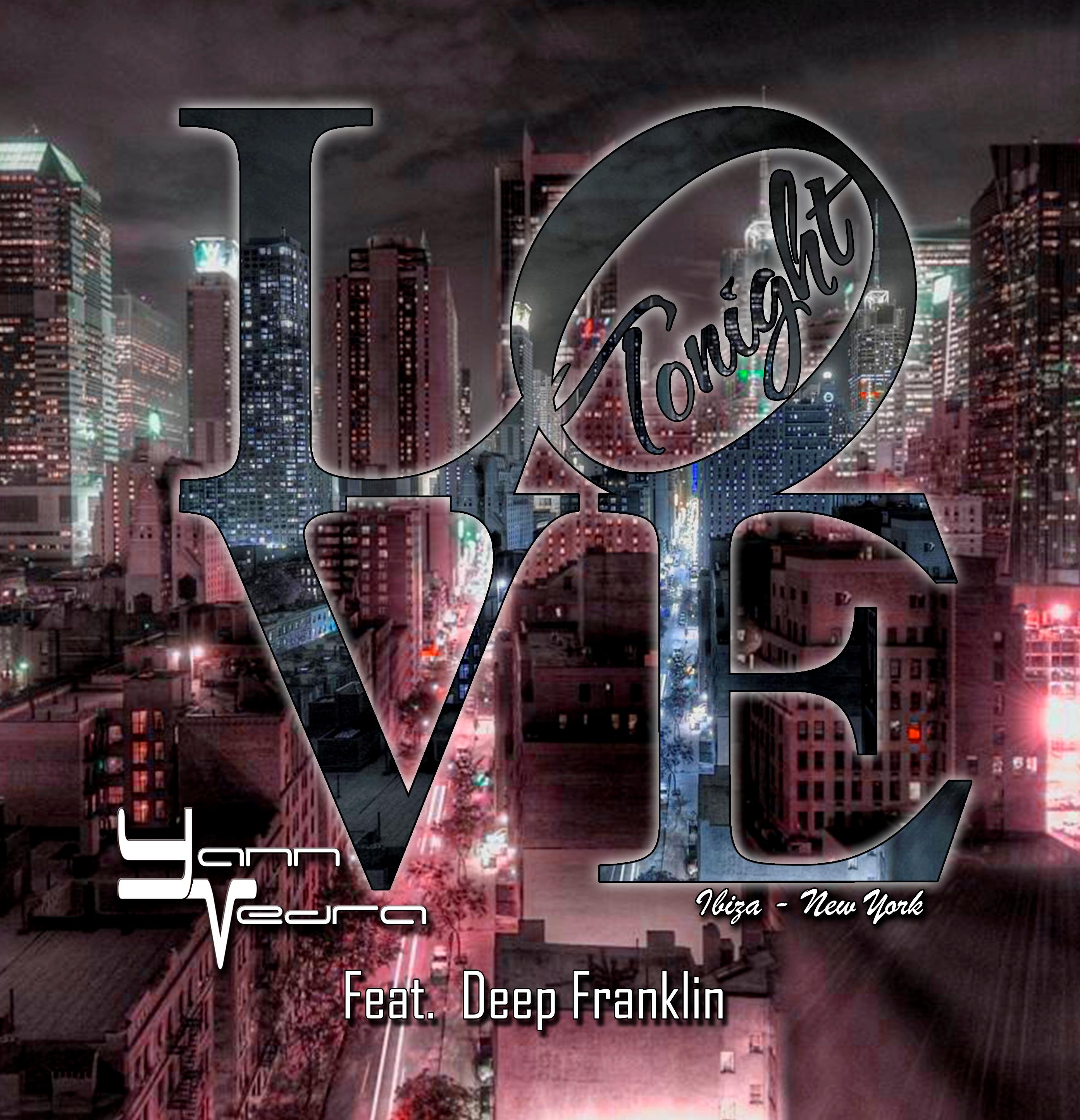 YANN VEDRA Feat DEEP FRANKLIN Love Tonight (Ibiza, New York)