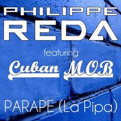 PHILIPPE REDA Ft Cuban M.O.B Parape