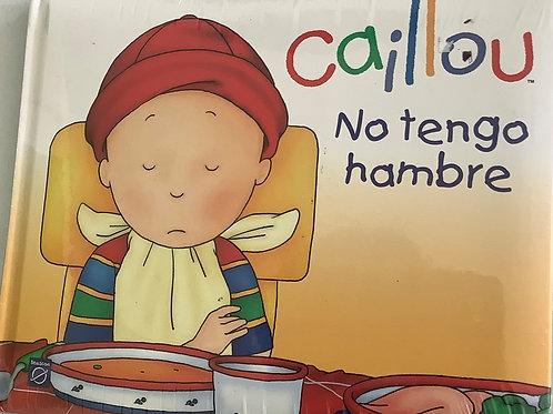 Caillou - No tengo hambre