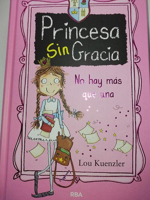 Princesa sin gracia No hay más que una