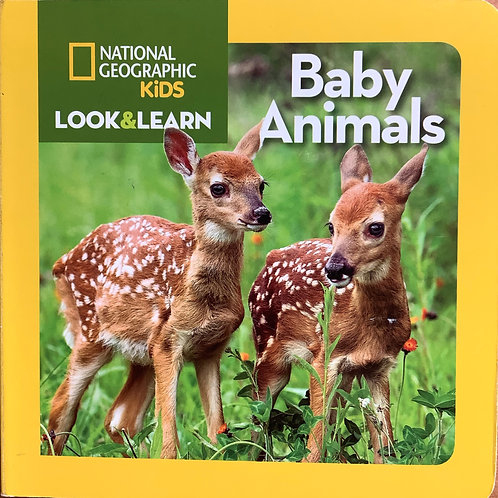 Baby Animals - Nat Geo Look & Learn