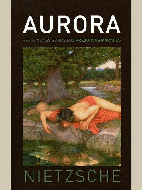 Aurora - Reflexiones sobre los prejuiciosONES SOBRE LOS PREJUICIOS MORALES