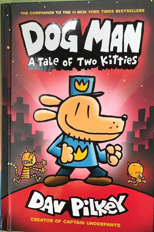 Dog Man - A tale of two kitties