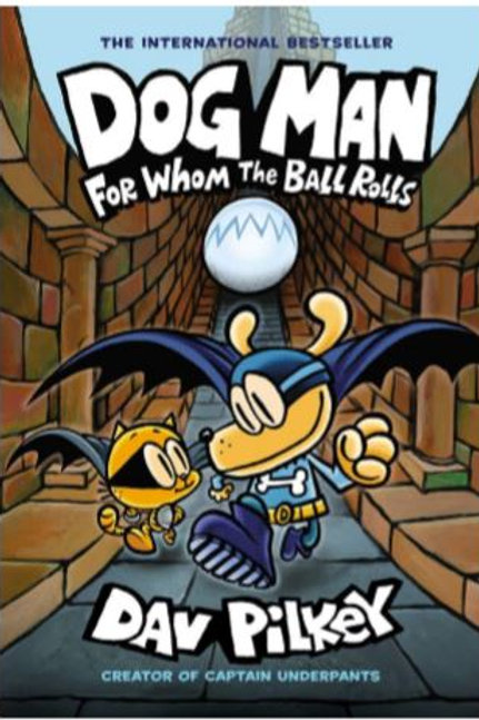 Dog Man - For whom the ball rolls