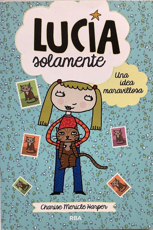 Lucía solamente - Una idea maravillosa