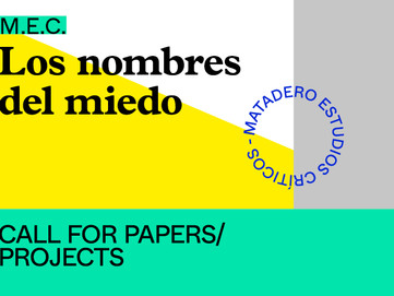 Los nombres del miedo. Convocatoria: Call for papers/projects