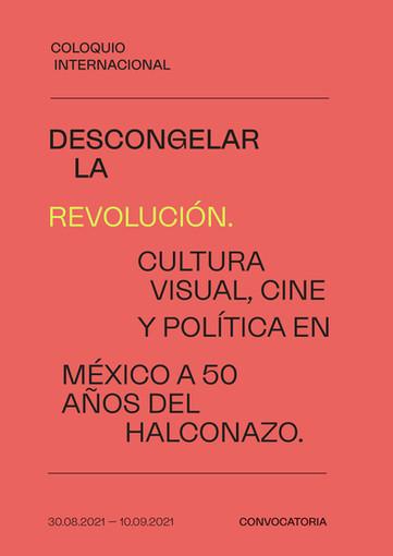 """CFP: Coloquio Internacional """"Descongelar la revolución"""" (UNAM, septiembre 2021)"""