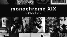monochrome XIX 「FineArt」