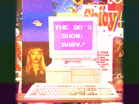 The 90's Show, baby!