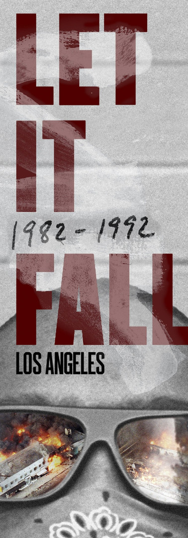 Let it Fall: 1982-1992 Los Angeles