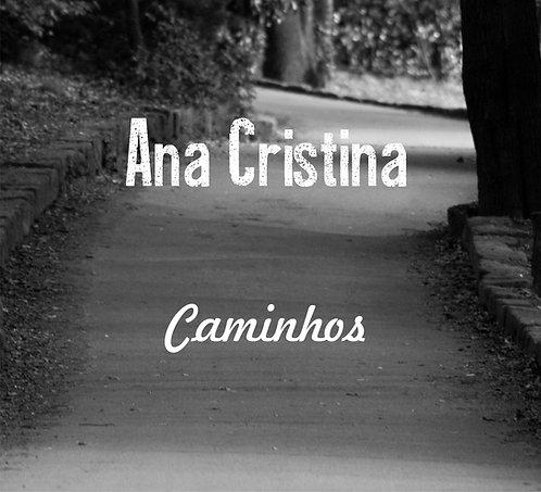 Ana Cristina - Caminhos