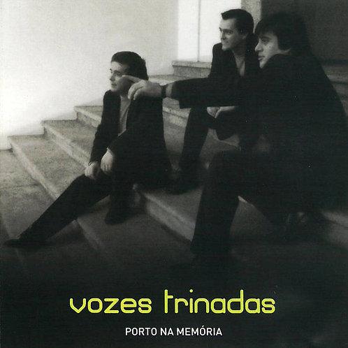 Vozes Trinadas - Porto na Memória