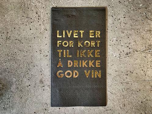 Servietter livet er for kort til ikke å drikke god vin sort med gull 33x40