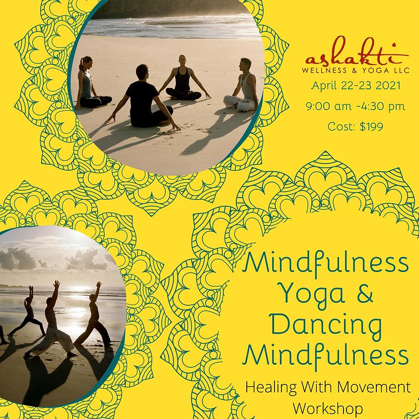 Mindfulness Yoga & Dancing Mindfulness: A Healing With Movement