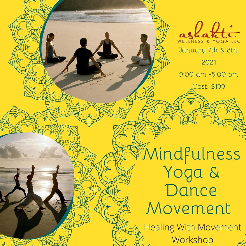 Mindfulness Yoga & Dance Workshop: Healing With Movement (1)