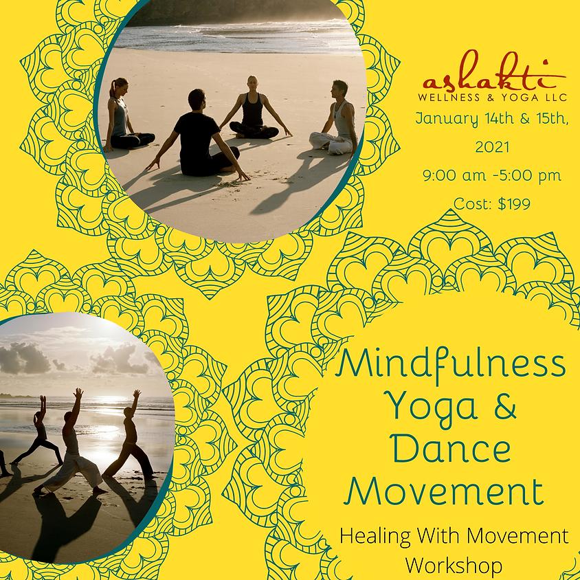 Mindfulness Yoga & Dance Movement: Healing with Movement Workshop