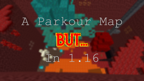 A Parkour Map, But... In 1.16