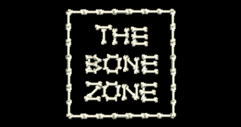 The Bone Zone