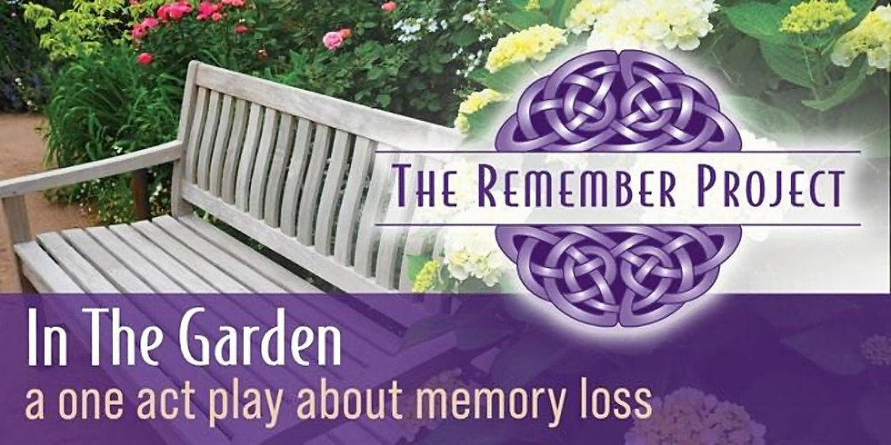 In the Garden: A One Act Play About Memory Loss