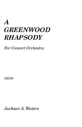 A Greenwood Rhapsody