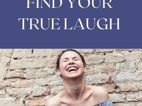 Find Your True Laugh