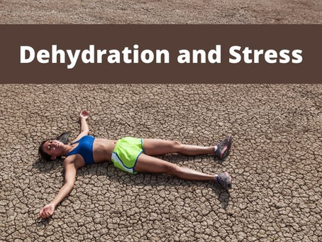 Dehydration and Stress