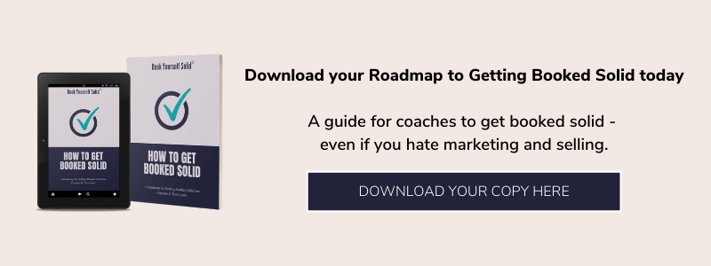 Download your Roadmap to Getting Booked Solid here