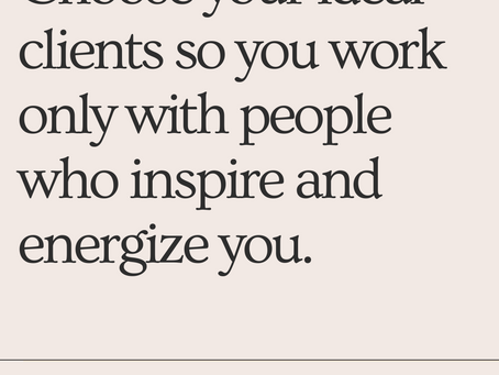 Tip #1: Only work with people who inspire and energize you
