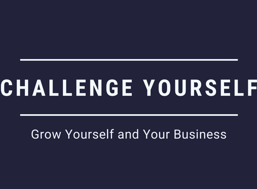 Challenge Yourself - Grow Yourself and Your Business