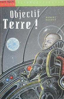 """Robert Boudet """"Objectif Terre"""""""