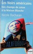 """Nicole Bacharan """"les noirs américains- des champs de coton à la Maison Blanche"""""""
