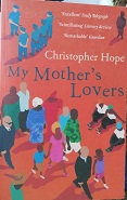 """Christopher Hope """"My mother's lovers"""""""