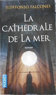 "Ildefonso Falcones ""La cathédrale de la mer"""