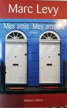 "Marc Lévy ""Mes amis mes amours"""