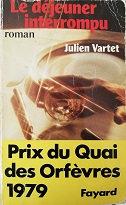 "Julien Vartet ""Le déjeuner interrompu"""