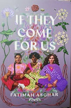 """Fatimah Asghar """"If they come for us"""""""