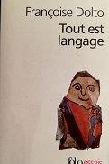 """Françoise Dolto """"Tout est langage"""""""