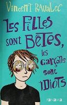 """Vincent Ravalec """"Les filles sont bêtes et les garçons sont idiots"""""""