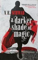 """V.E. Schwab """"A darker shade of magic"""""""