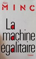 """Alain Minc """"La machine égalitaire"""""""