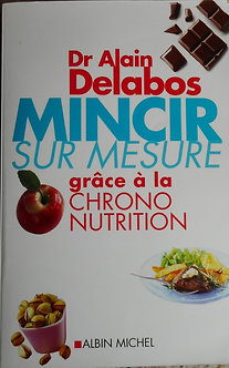 """Dc Alain Delabos """"Mincir sur mesure grâce à la chrono-nutrition"""""""