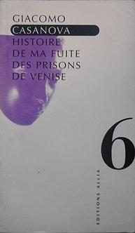 """Giacomo Casanova """"Histoire de ma fuite des prisons de Venise"""""""
