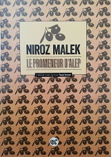"""Niroz Malek """"le promeneur d'Alep"""""""