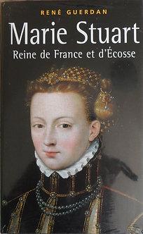 """René Guerdan """"Marie Stuart, Reine de France et d'Ecosse"""""""