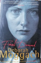 "Deborah Moggach ""Final Demand"""